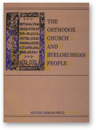 Mironowicz Antoni, The Orthodox Church and Byelorussian people