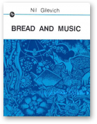 Gilevich Nil, BREAD AND MUSIC