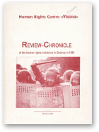 REVIEW-CHRONICLE OF THE HUMAN RIGHTS VIOLATIONS IN BELARUS IN 1999